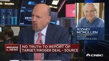 Reports of Target-Kroger merger 'fake news,' says Jim Cra...