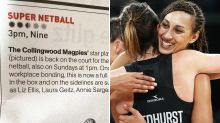 'Disgusting': Netball world erupts over 'sexist' newspaper preview
