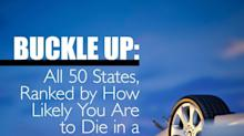 Buckle Up: All 50 States, Ranked by How Likely You Are to Die in a Car Accident