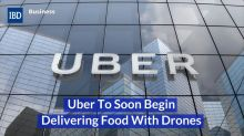 Uber To Soon Begin Delivering Food With Drones