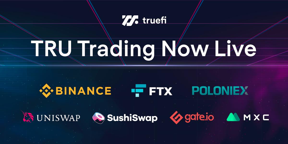 TrueFi's TRU Token Trading on Binance, FTX, Uniswap and Sushiswap
