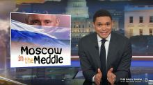 Trevor Noah Proclaims Monday A Very Good Day For Putin