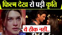 Dil Bechara: Kriti Sanon gets Emotional to see Sushant's last film