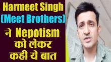 Meet Brothers   Harmeet Singh Exclusive Interview