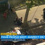4 people shot, wounded in downtown Los Angeles, suspect still outstanding