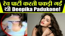Deepika Padukone was caught doing Rave party, Video went viral