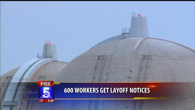 600 San Onofre Workers Lose Jobs