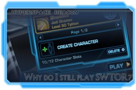 Hyperspace Beacon: Why do I still play SWTOR?