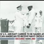 New US aircraft carrier to be named after Pearl Harbor hero Doris Miller