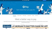 Why JPMorgan Is Pulling the Plug on Chase Pay App