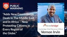 Everbridge Announces Two New Countrywide Public Warning Deployments in The Middle East and in Africa to Mitigate COVID-19 and Other Critical Events