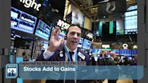 Stocks Add to Gains