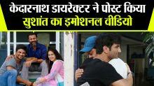 Abhishek Kapoor Posts video of Sushant Singh Rajput from Kedarnath Set