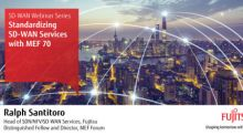 Fujitsu SD-WAN-as-a-Service Complies With New MEF 70 SD-WAN Service Standard