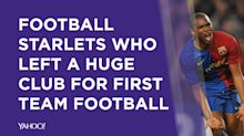 Football starlets who left a huge club for first team football