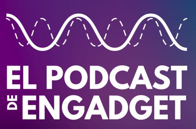 El podcast de Engadget en directo