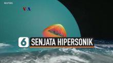 VIDEO: Bersaing Mengembangkan Senjata Baru, Rudal Hipersonik
