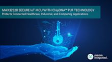Maxim's ChipDNA PUF Key Protection Technology Enables Market's Most Secure IoT Microcontroller