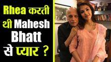 Rhea Chakraborty loved Mahesh Bhatt ?, WhatsApp chats leaked ; Check Out