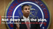 FCC chairman opposes proposed government-run 5G network