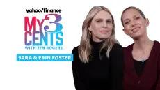 Sara and Erin Foster talk career and money