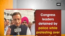 Congress leaders detained by police while protesting over Demonetisation