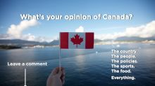 Tell us: What's your opinion of Canada?
