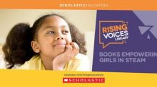 """Scholastic Teams Up with 5 Female Leaders to Debut New """"Rising Voices"""" K-5 Classroom Library Collection to Empower Girls in STEAM"""