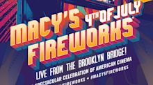 Lights, Camera, Fireworks! The 43rd Annual Macy's 4th of July Fireworks® the Nation's Largest Independence Day Celebration Ignites the New York City Skyline Live from The Brooklyn Bridge