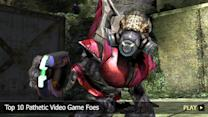 Top 10 Pathetic Video Game Foes
