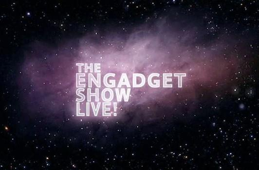 The Engadget Show Live! with Jon Rubinstein