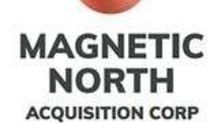 Magnetic North Acquisition Corp. Announces Delay in Filing of Annual Financial Statements and Application for Management Cease Trade Order