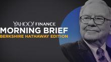 Morning Brief: Berkshire Hathaway Edition