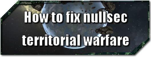 EVE Evolved: How to fix nullsec territorial warfare