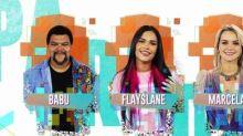 Enquete 'BBB20': Flayslane, Babu ou Marcela, quem vai sair da casa? Vote