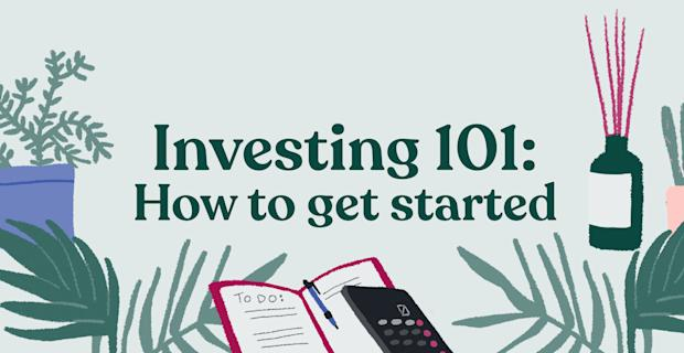 Investing 101: How to get started