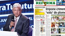 AMLO vs Reforma, la relación de amor y odio con la prensa 'fifí'