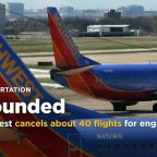 Southwest cancels about 40 flights for engine inspections