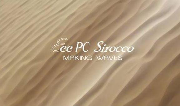 Asus teases Eee PC Sirocco, promises to make more waves than a VW coupe
