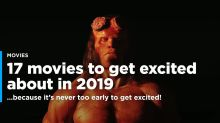 17 movies to get excited about in 2019