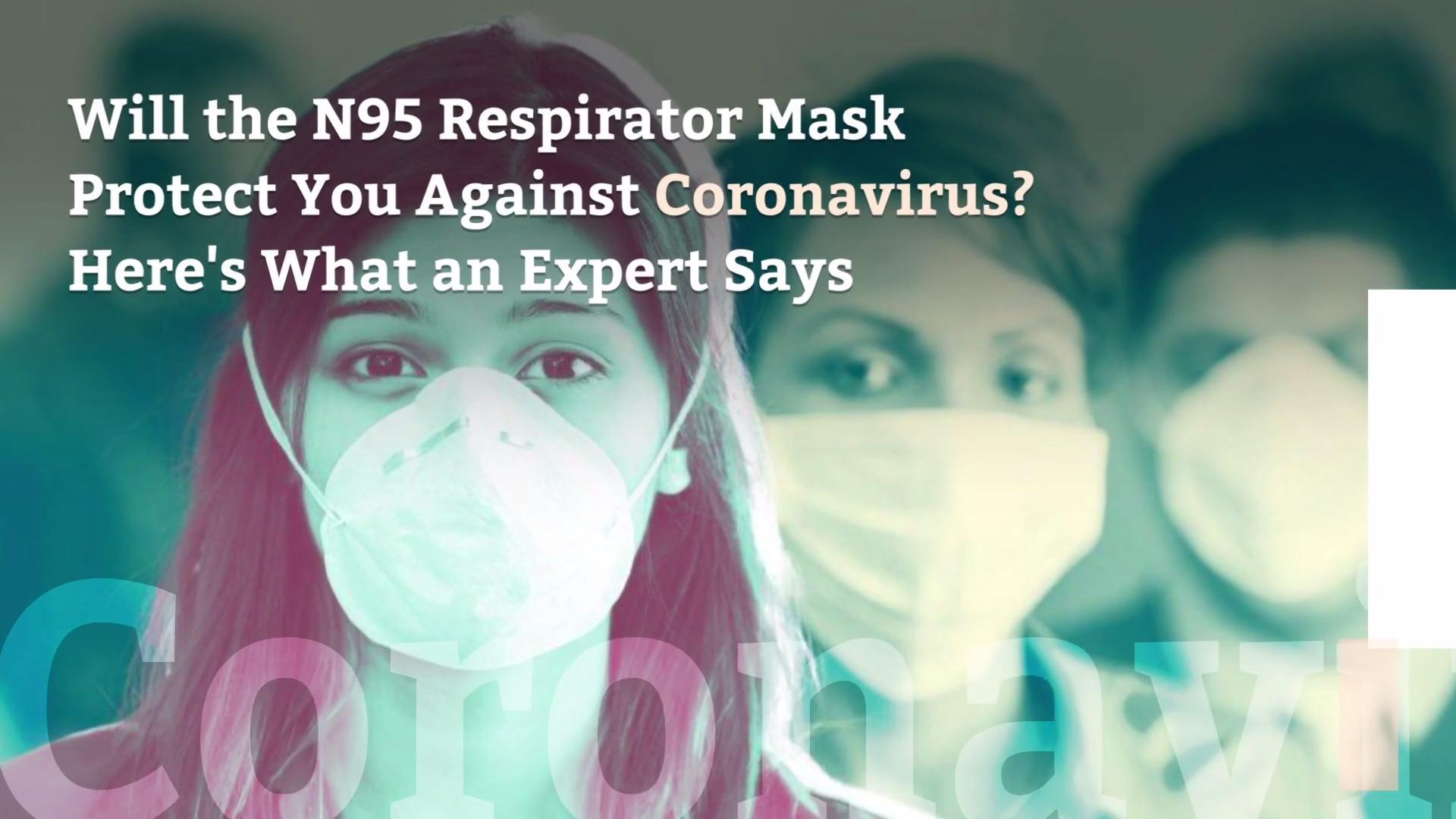 Will The N95 Respirator Mask Protect You Against Coronavirus