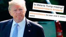 Melania hasn't been seen in weeks, Twitter can't deal