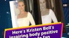 Here's Kristen Bell's inspiring body positive message to fan