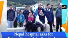 Nepal hospital asks for collaboration with Indian Embassy for Indian Pilgrims