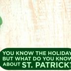 Things you didn't know about St. Patrick