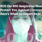 Will the N95 Respirator Mask Protect You Against Coronavirus? Here's What an Expert Says