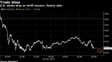 Stocks Fall on Trump's Tariff Gambit, Factory Data: Markets Wrap