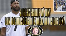 Podcast: Ben Roethlisberger is back, but is Big Ben?