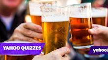 Think you're a beer expert? Prove it in this quiz