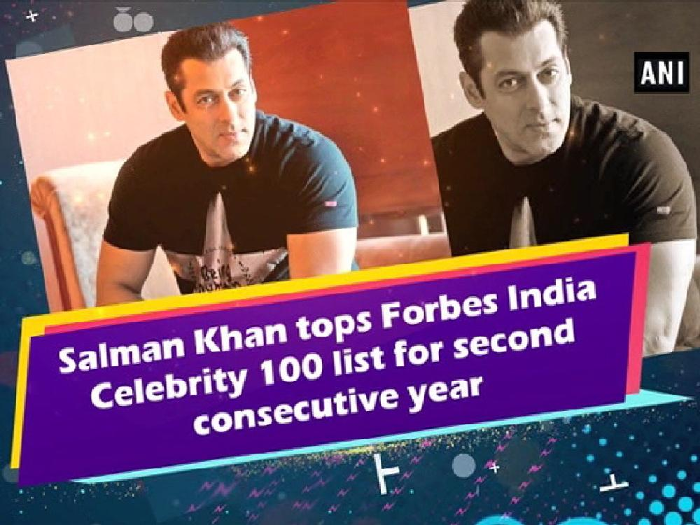 Salman Khan tops Forbes India Celebrity 100 list for third ...
